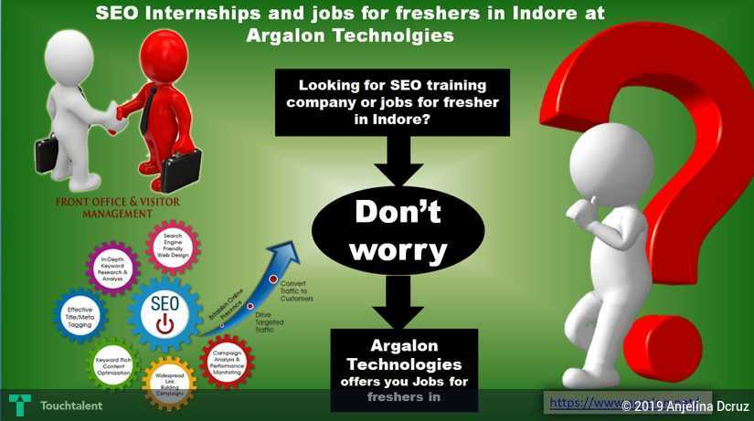Seo Internships And Jobs For Freshers In Indore At Argalon Technolgies Touchtalent For Everything Creative